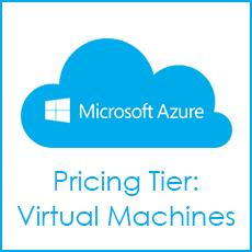 Selecting a Pricing Tier in Azure: Virtual Machines | DMC, Inc