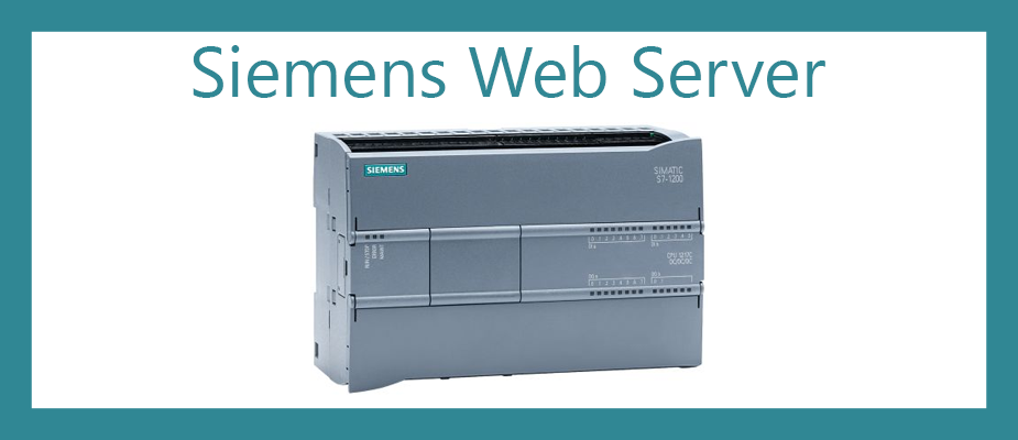 Siemens S7-1200 Web Server Tutorial - From Getting Started