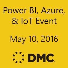 DMC's Power BI, Azure, and Azure IoT Event | DMC, Inc