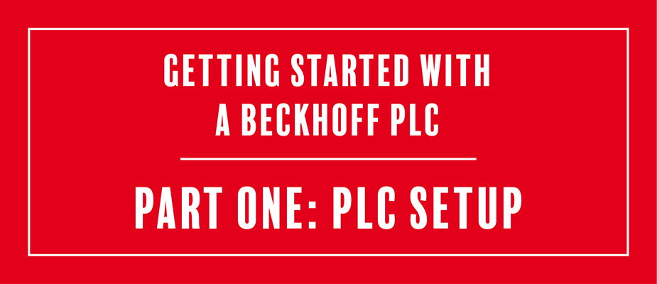 Getting Started With a Beckhoff PLC: Part One - Setup
