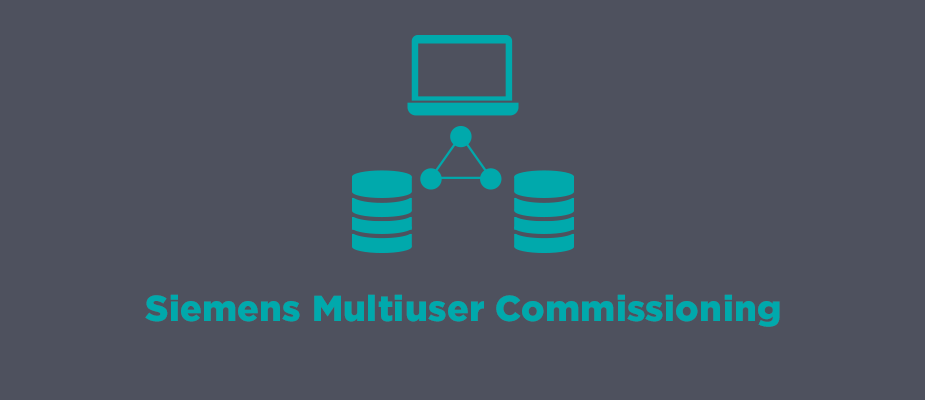 Advantages of Siemens Multiuser Commissioning Mode