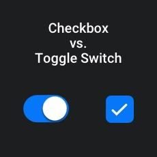 User Interface Design Tips: Checkboxes vs Toggle Switches