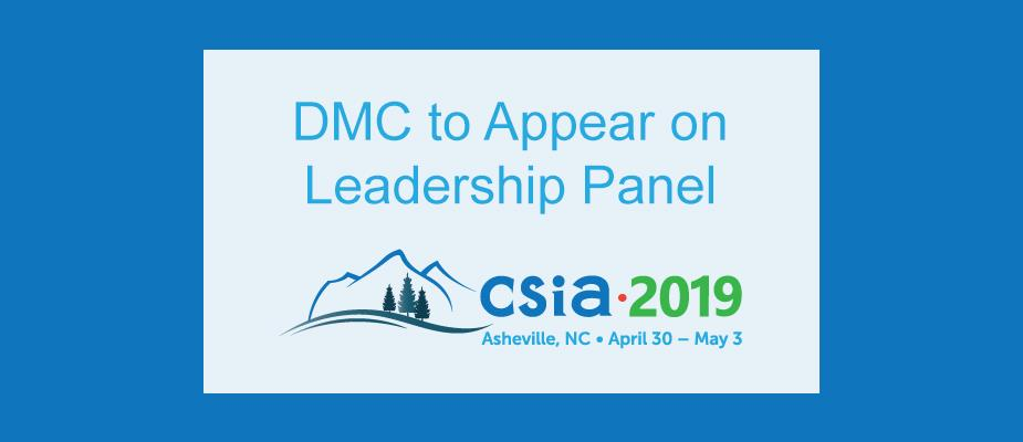 DMC to Appear on Leadership Panel at CSIA's 2019 Executive Conference