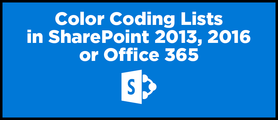 Color Coding Lists in SharePoint 2013, 2016, or Office 365