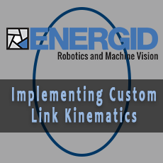 Implementing Custom Link Kinematics in Energid's Actin SDK