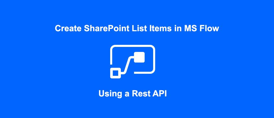 Creating SharePoint List Items in Microsoft Flow Using a REST API