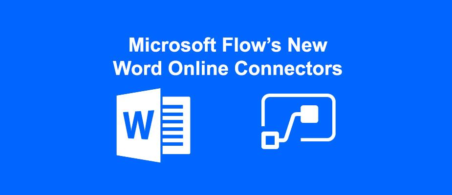 Overview of Microsoft Flow's New Word Online Connectors