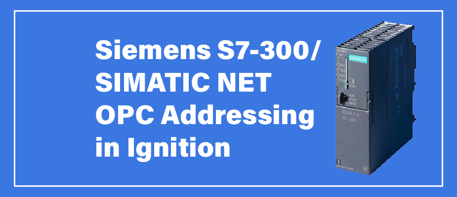 Siemens S7-300/SIMATIC NET OPC Addressing in Ignition