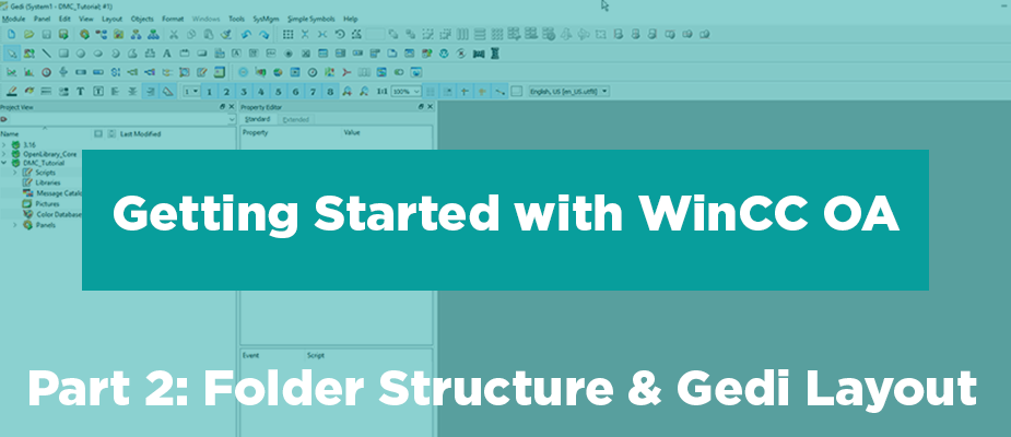 Getting Started with WinCC OA: Part 2 - Folder Structure & Gedi Layout
