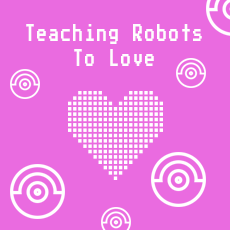 Teaching Robots to Love - Programming a Roomba