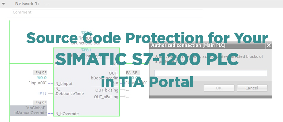 Source Code Protection For Your SIMATIC S7-1200 PLC in TIA Portal