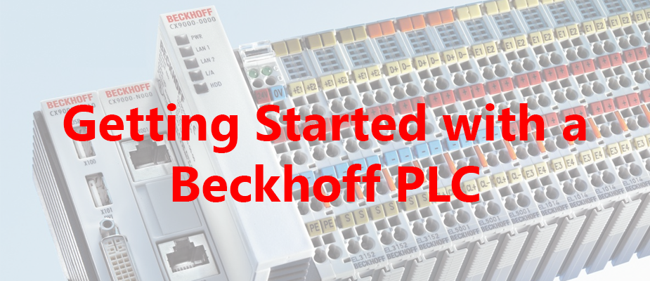 Starting from Scratch with a Beckhoff PLC