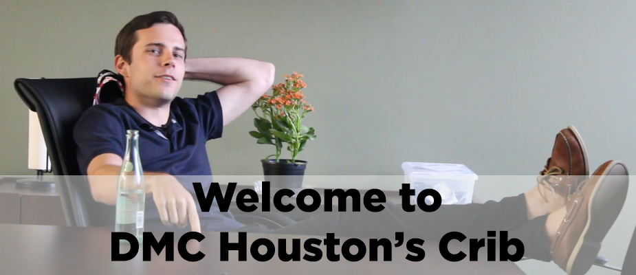 DMC Houston Office Update: Welcome to Our Crib