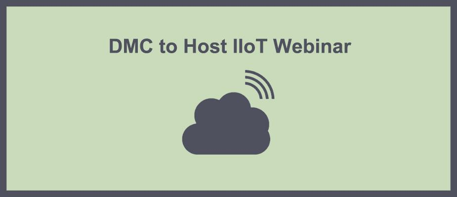 DMC to Host IIoT Webinar