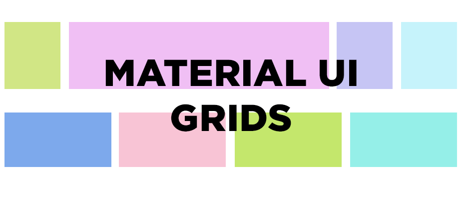 A Simple Guide to Material UI Grids