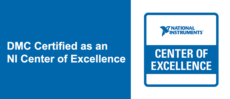 DMC Certified as a National Instruments Center of Excellence