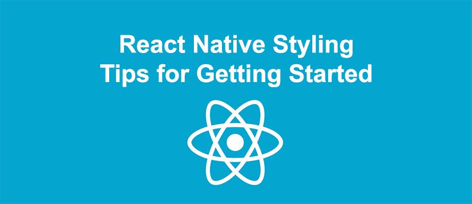 React Native Styling: Simple Tips to Getting Started