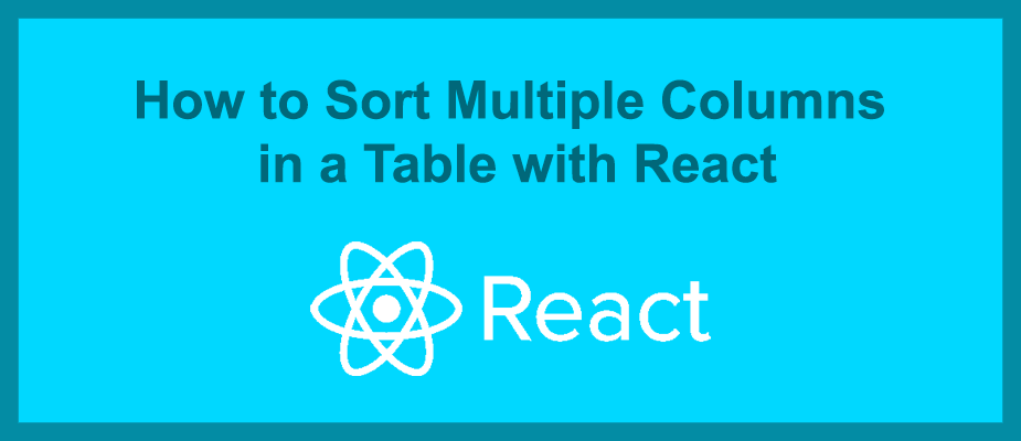 Sorting Multiple Columns in a Table with React