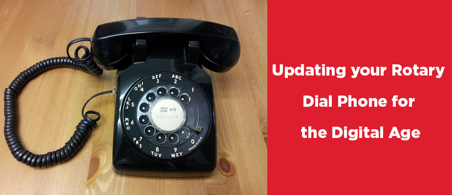 Updating Your Rotary Dial Phone for the Digital Age