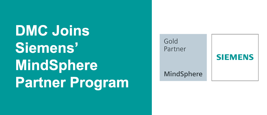 DMC Joins Siemens' MindSphere Partner Program as a Gold Partner