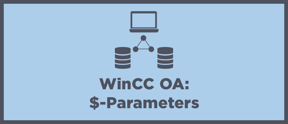 Getting Started with WinCC OA: Part 10 - Panel Nesting and $-Parameters