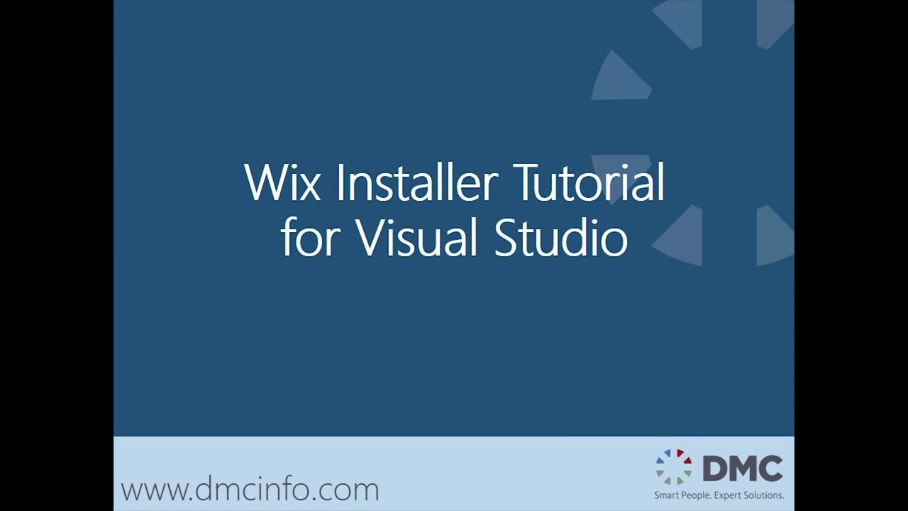 Wix Installer Tutorial for Visual Studio | DMC, Inc