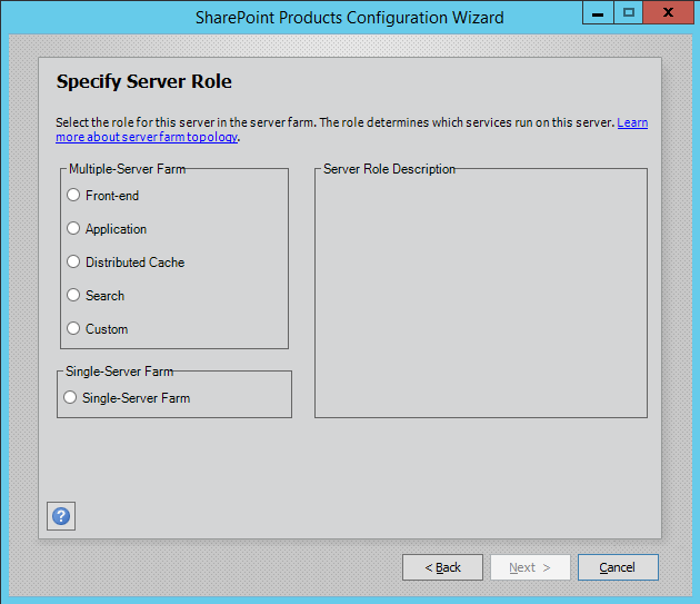 SharePoint Products Configuration Wizard Specify Server Role Screen