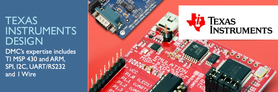 DMC's expertise includes TI MSP 430 and ARM, SPI, I2C, UART/RS232 and 1 Wire